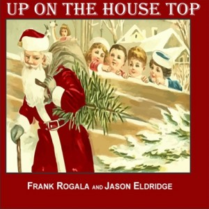 Photo of Up On A House Top by Frank Rogala for your Alternative Christmas song Playlist